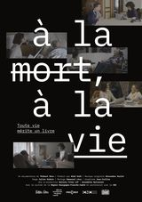 A la mort, à la vie - Documentaire (2019) streaming VF gratuit complet