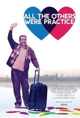 All the Others Were Practice - film (2015)