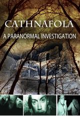 Cathnafola - A Paranormal Investigation - Documentaire (2011)