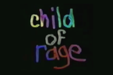 Child of Rage - Documentaire (1992)