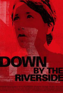 Down by the Riverside - Film (2007)