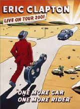 Eric Clapton One more car,one more rider - Concert (2002)