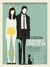 Everyone's Going to Die - Film (2013) streaming VF gratuit complet