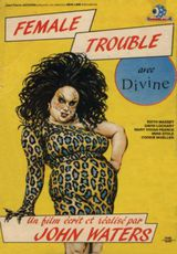 Female Trouble - Film (1974) streaming VF gratuit complet