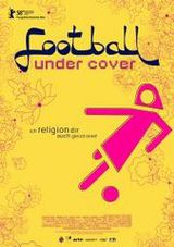 Football Under Cover - Documentaire (2008)