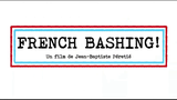 French Bashing - Documentaire (2015)
