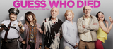 Guess Who Died - Film (2018)