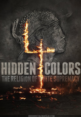 Hidden Colors 4: The Religion of White Supremacy - Documentaire (2016)