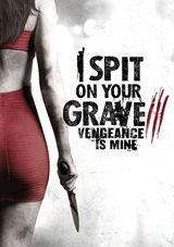 I Spit on Your Grave 3 - Film (2015) streaming VF gratuit complet