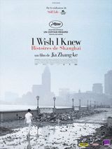 I Wish I Knew, histoires de Shanghai - Documentaire (2010) streaming VF gratuit complet