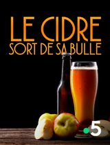 Le cidre sort de sa bulle - Documentaire (2020)