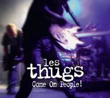 Les Thugs : Come On People - Documentaire (2012)