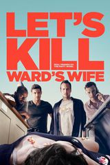 Let's Kill Ward's Wife - film (2014)