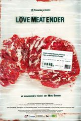 Love Meat Ender - Documentaire (2011)