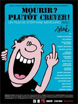 Mourir ? Plutôt crever ! - Documentaire (2010) streaming VF gratuit complet