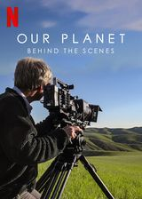 Our Planet : Behind the Scenes - Documentaire (2019)