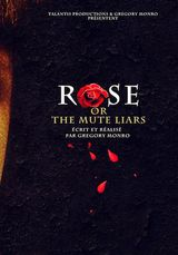 Rose or the Mute Liars - Court-métrage (2013)