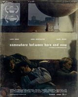 Somewhere Between Here and Now - Film (2009)