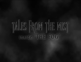 Tales from the Mist: Inside 'The Fog' - Documentaire (1996)
