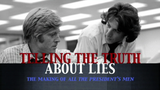 Telling the Truth About Lies: The Making of 'All the President's Men' - Documentaire (2006)