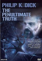 The Penultimate Truth About Philip K. Dick - Documentaire (2007)
