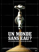 Un monde sans eau ? - Documentaire (2008)