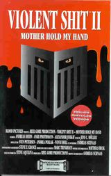 Violent Shit II : Mother Hold My Hand - Film (1992)