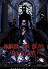 Where the Dead Go to Die - Film (2012) streaming VF gratuit complet